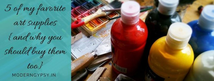 Paint bottles and paint brushes and some of my favorite art supplies
