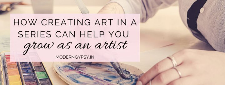 How creating art in a series can help you  to grow as an artist