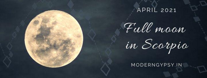 Tarot spread for the April 2021 full moon in Scorpio