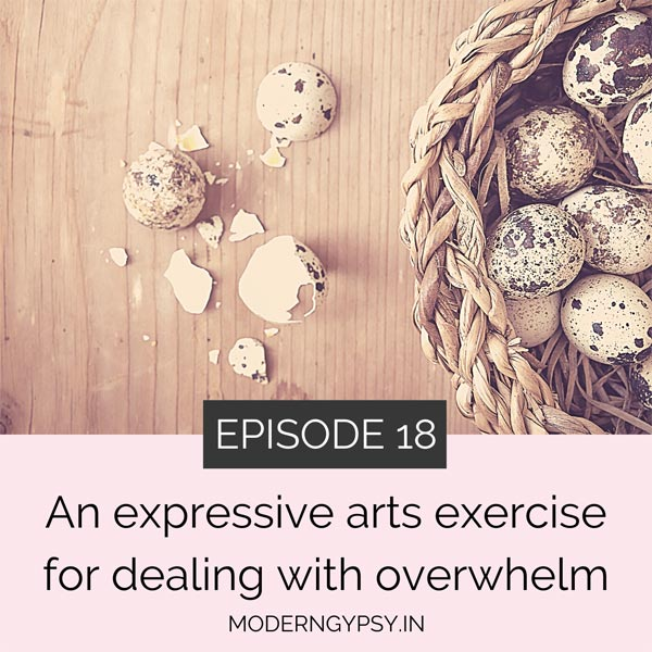 Art with Soul podcast - an art therapy based exercise to deal with overwhelm