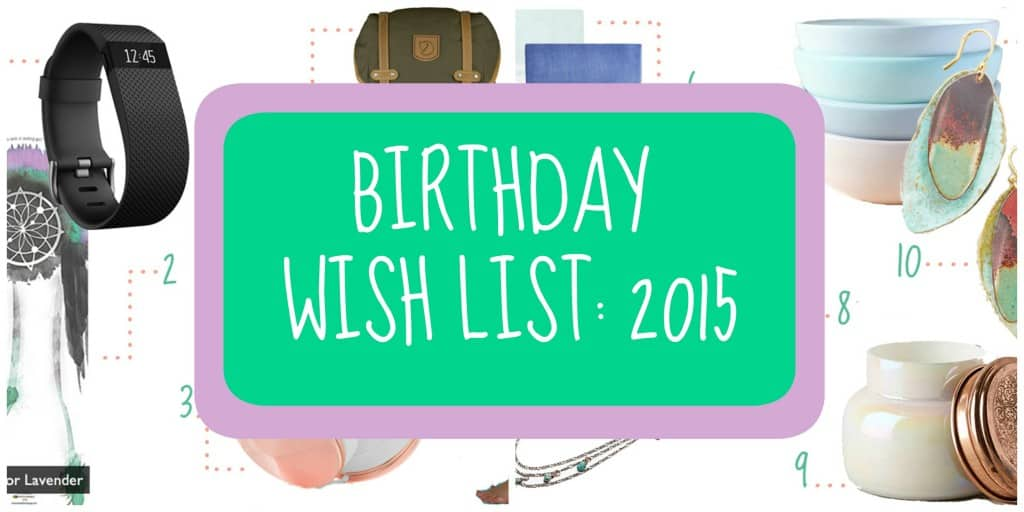 2015 Birthday Wishlist