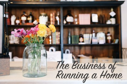 The Business of Running a Home