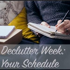 Declutter Week: Your Schedule | Modern Home Economics