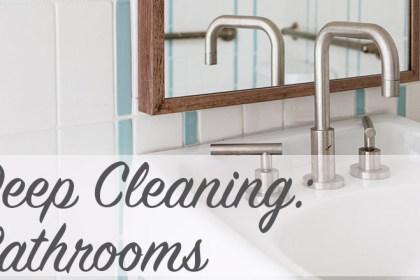 Deep Cleaning: Bathrooms