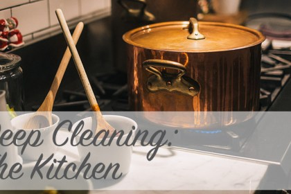 Deep Cleaning: The Kitchen
