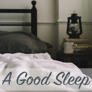 A Good Sleep | Modern Home Economics