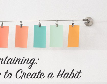 Maintaining - How to Create a Habit