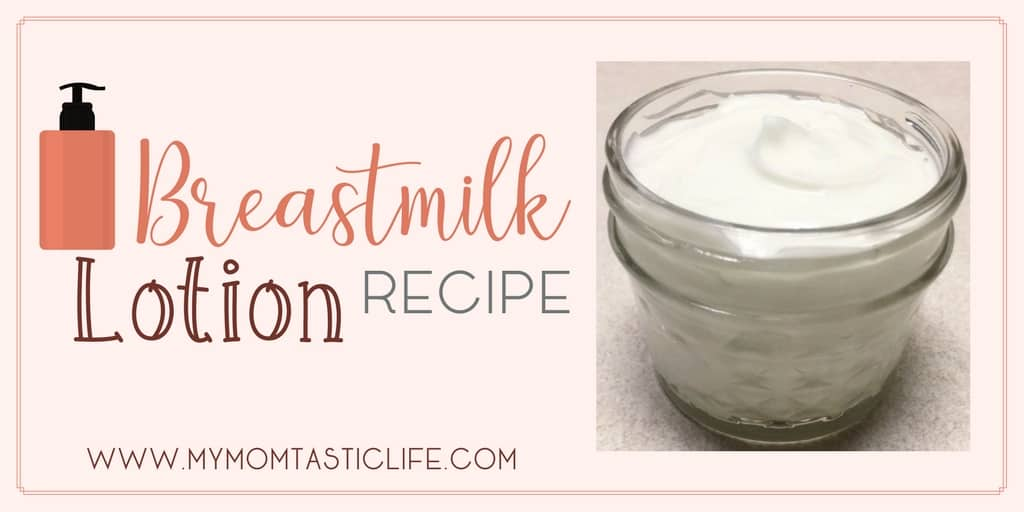 Breastmilk Lotion Recipe (Great For Eczema) - My Momtastic Life