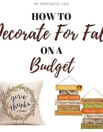 How To Decorate For Fall On A Budget - My Momtastic Life