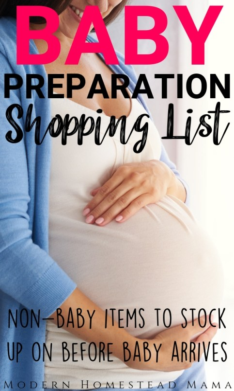 Baby Preparation Shopping List: Non-Baby Items To Stock Up on Before Baby Arrives   Modern Homestead Mama