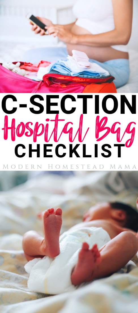 C-Section Hospital Bag Checklist: Preparing For A Scheduled C-Section | Modern Homestead Mama