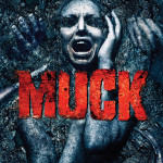 MUCK arrives Tuesday, March 17th – uncut, uncensored, and unrated – available on Blu-ray™ for $26.99 and $22.98 for the DVD. ModernHorrors.com