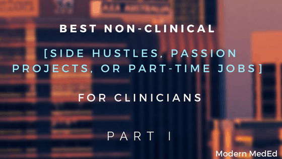 Best Non-Clinical Side Hustles for Clinicians Part 1