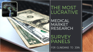Most Lucrative Medical Market Research Survey Panels for Clinicians to Join Physician Surveys also for PAs, Nurse Practitioners, and Pharmacists 2019 - 2022