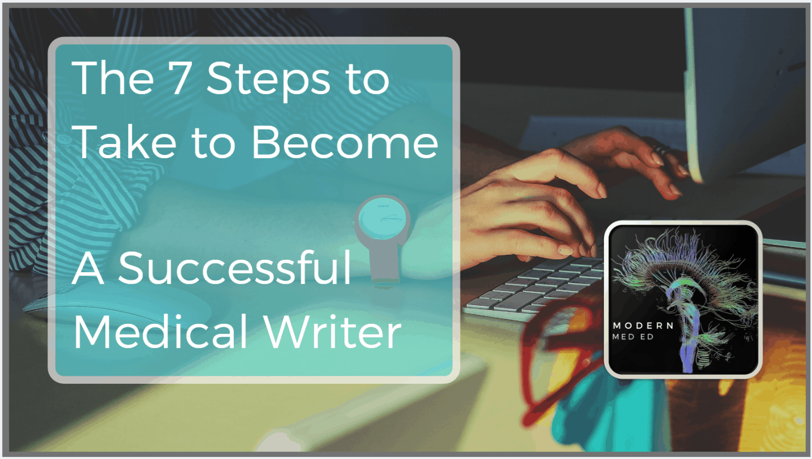 7 Steps medical writing