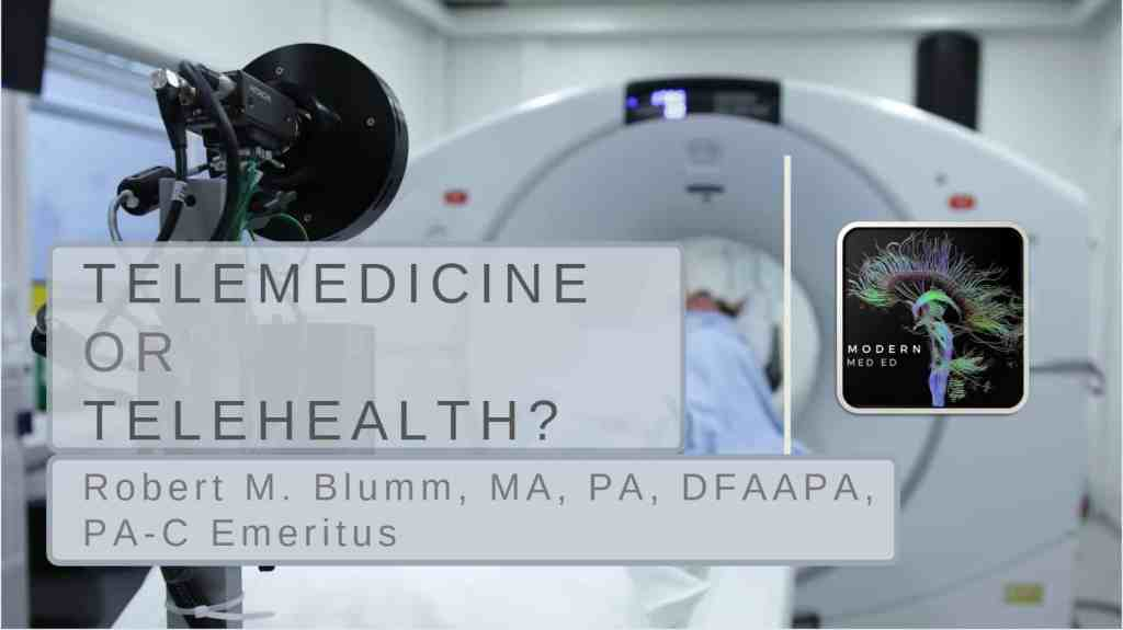 Telemedicine or Telehealth