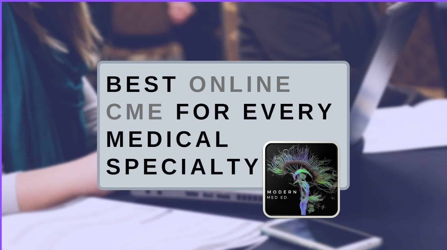 Online CME for every medical specialty
