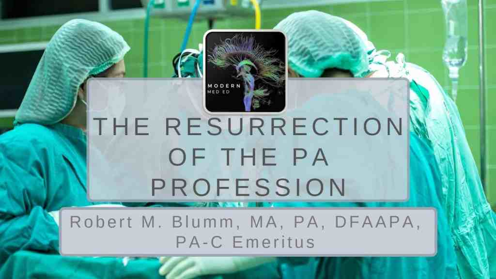 The Resurrection of the PA Profession