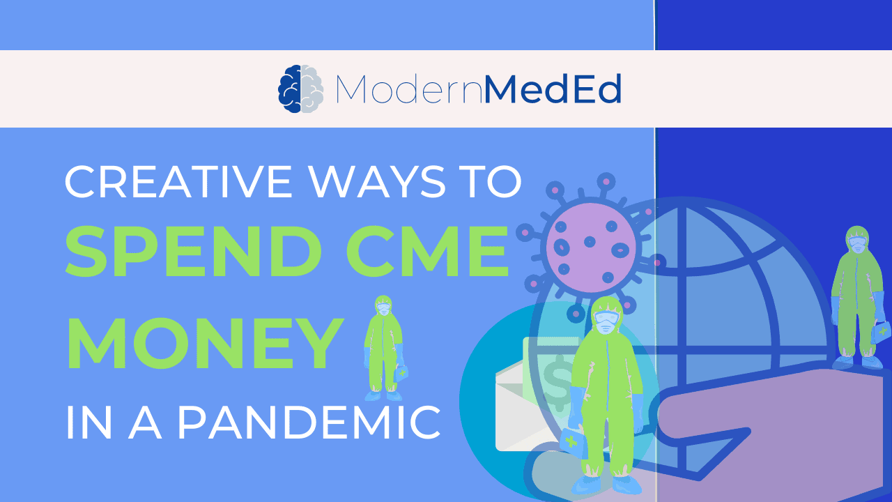 How to Spend CME money in a pandemic