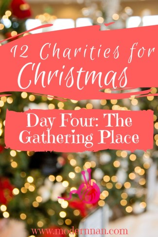 12 Charities For Christmas: Day 4 - The Gathering Place | Modern Nan