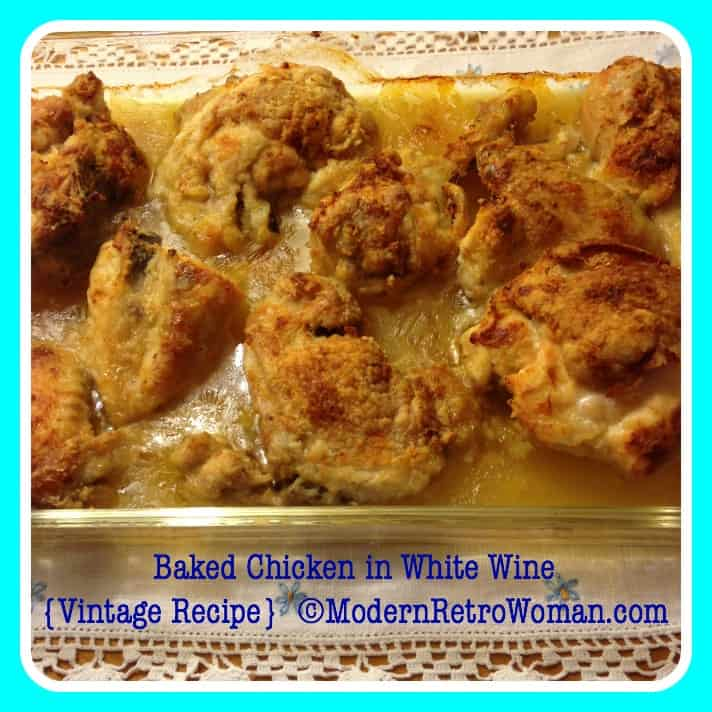 Baked Chicken in White Wine Vintage Recipe ModernRetroWomancom