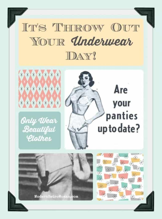 Collage for It's Throw Out Your Underwear Day {Only Wear Beautiful Clothes} blog post ModernRetroWoman.com