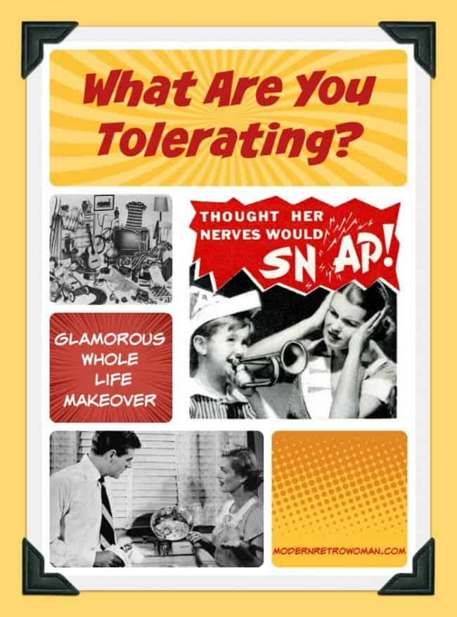What Are You Tolerating? Collage ModernRetroWoman.com