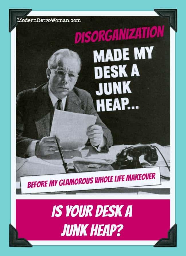 Is Your Desk A Junk Heap? Glamorous Whole Life Makeover ModernRetroWoman.com