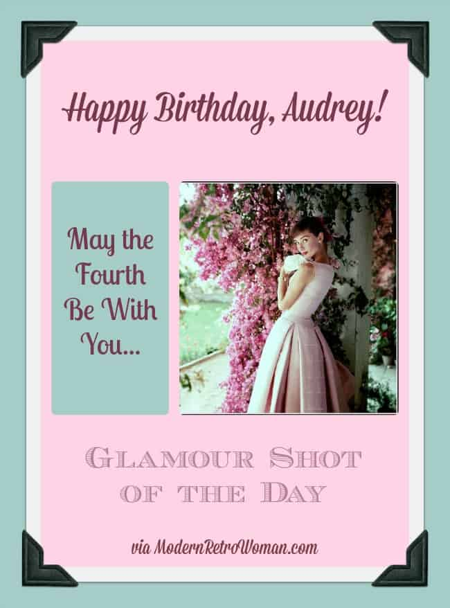 Happy Birthday Audrey Glamour Shot of the Day ModernRetroWomancom