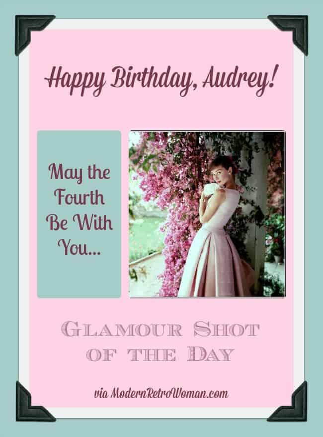 Happy Birthday Audrey Glamour Shot of the Day ModernRetroWomancom
