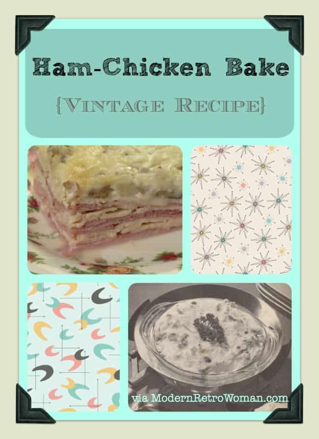 Ham Chicken Bake Vintage Recipe ModernRetroWoman.com