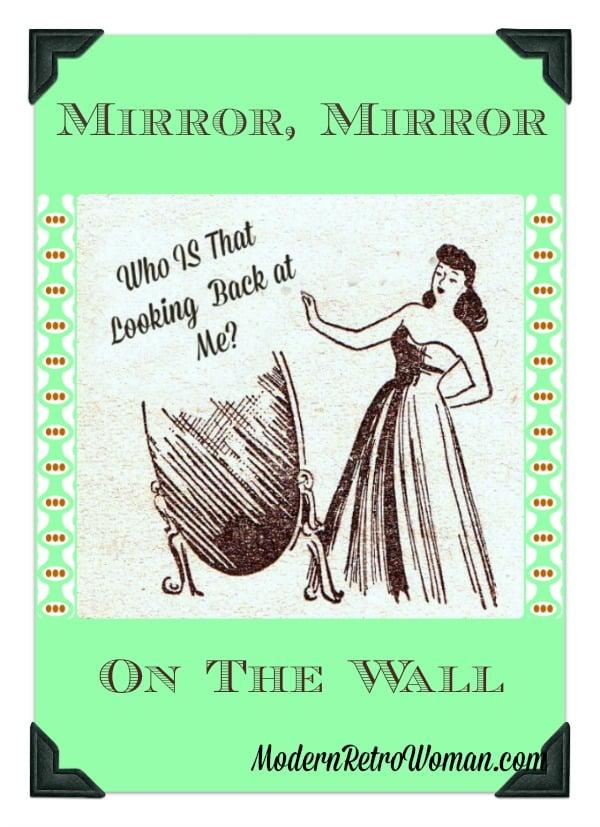 Mirror Mirror On The Wall ModernRetroWomancom