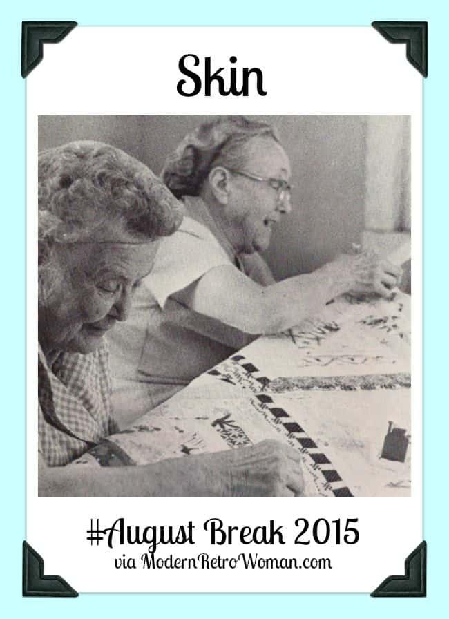 Image of two older ladies quilting Skin August Break 2015 ModernRetroWomancom