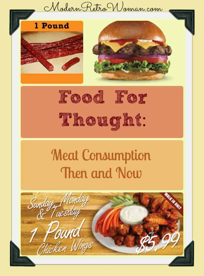Food for Thought:Meat Consumption Then and Now ModernRetroWoman.com