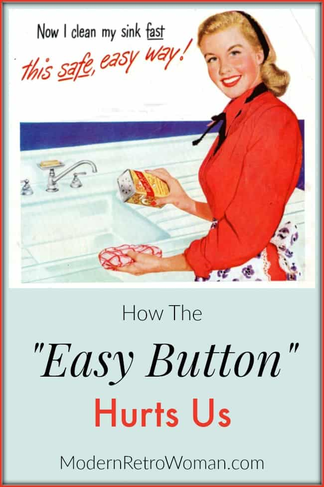 Vintage image of a woman cleaning her sink for the How the Easy Button Hurts Us blog post on ModernRetroWoman.com