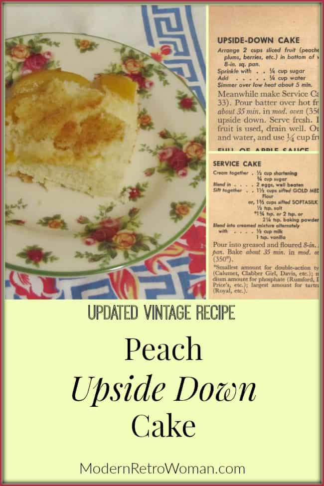 World War II Vintage Rationing Recipe Peach Upside Down Cake Vintage Recipe ModernRetroWoman.com Blog Image Bake this fruit-based cake on Sunday and enjoy it throughout the week!
