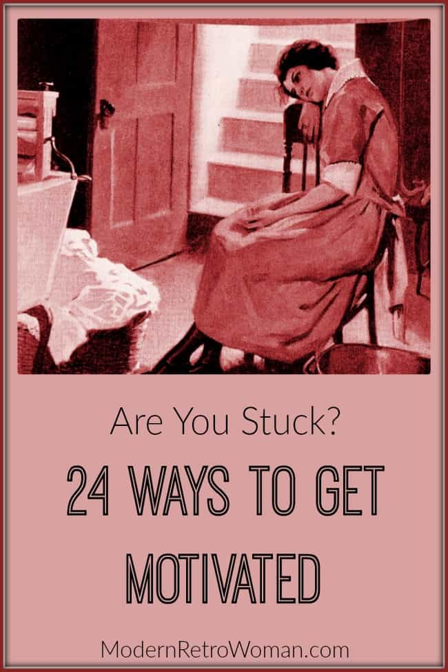 Are You Stuck ?24 Ways to get Motivated ModernRetroWoman.com Blog Image Do you ever get stuck and can't seem to get motivated to do what you want or need to do? This blog post shares 24 ways to get motivated.