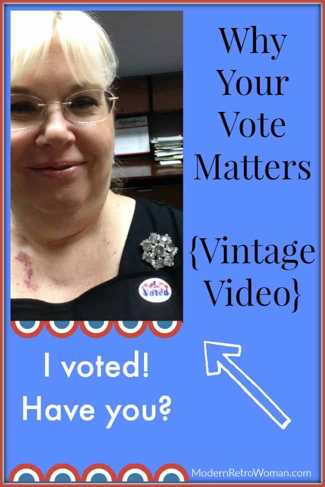 Why Your Vote Matters ModernRetroWoman.com