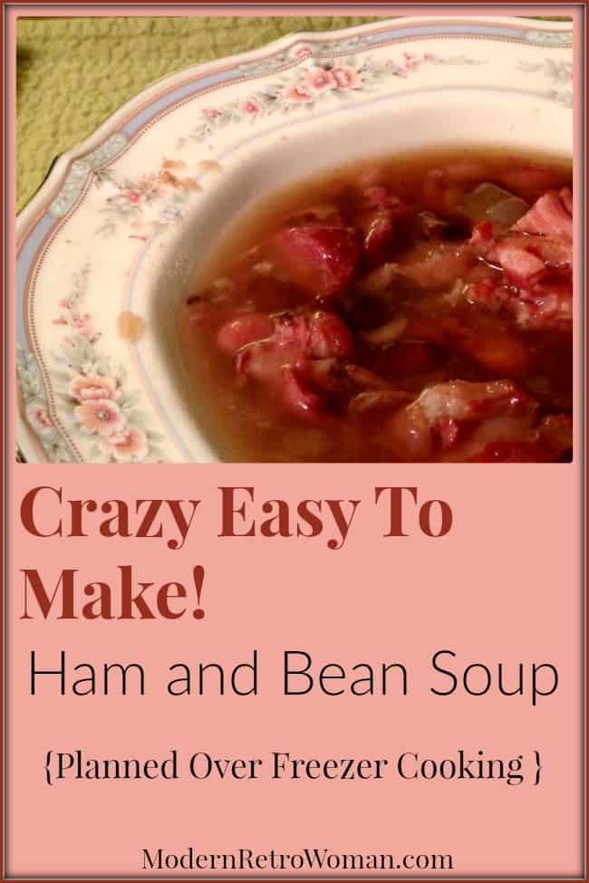 Crazy Easy to Make Ham and Bean Soup ModernRetroWoman.com  I love buying whole hams when they are on sale. This post describes a crazy easy ham and bean soup recipe that keeps in the freezer for fuss free dinners.