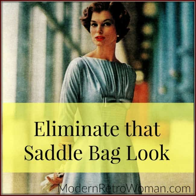 Eliminate that Saddle Bag Look ModernRetroWoman.com