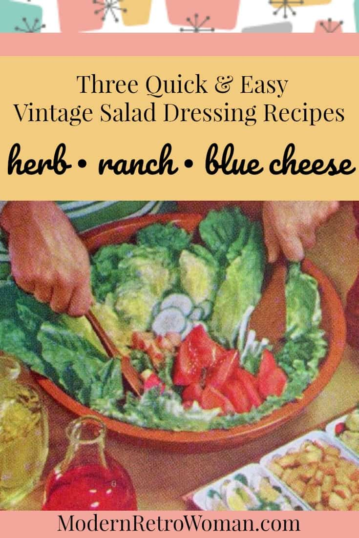If you've only had bottled salad dressing (or the packets of dressing) from the store, you're going to love the three quick and easy vintage recipes for herb, ranch, and blue cheese dressings.  The unpronounceable ingredients in bottle or packet dressings are there to extend the shelf life and make it a bit industrial tasting.  These three classic salad dressings are so delicious, they don't need preservatives in them because they'll be used up long before they go bad.