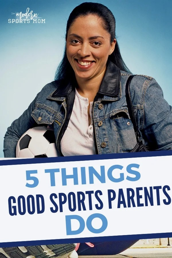 5 THINGS GOOD SPORTS PARENTS DO