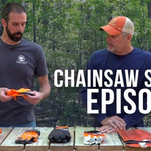 Chainsaw Safety | Work Gloves | Episode 3 | Forest to Farm