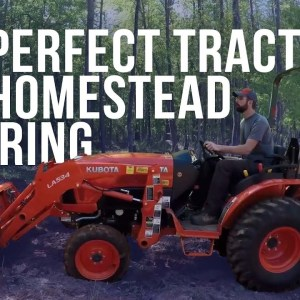 The Kubota B2650 - Our Favorite Homesteading Tractor | Forest to Farm