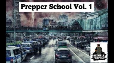 Prepper School Vol. 1 : What's a Prepper and Why We Prepare?