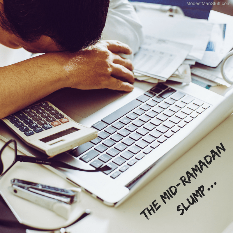 The mid-Ramadan slump…