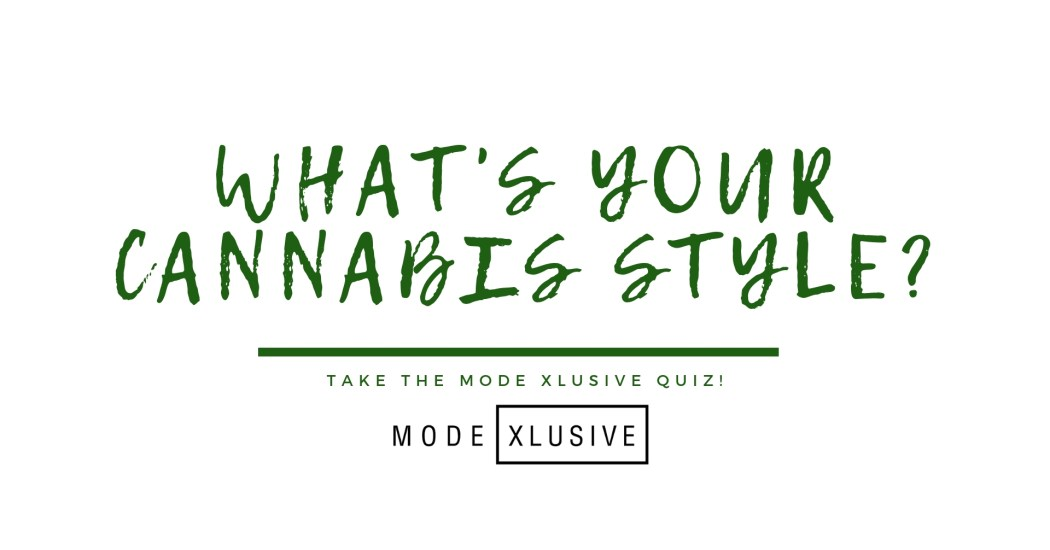 Mode-Xlusive-Chantsy-Cannabis-Quiz-Blog-Fashion-Beauty-Canada