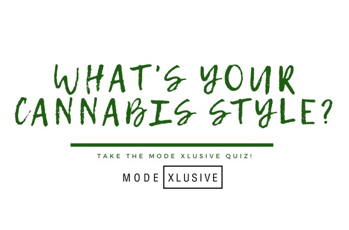 Mode-Xlusive-Chantsy-Cannabis-Quiz-Blog-Fashion-Beauty-Canada