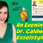 dr caldwell esselstyn no oil vegan