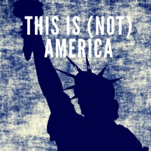 This is (not) America by Mo Fanning